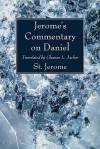 Jerome's Commentary on Daniel: - St. Jerome, Gleason L. Archer Jr.