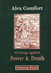 Writings Against Power and Death - Alex Comfort