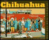 Chihuahua: Pictures from the Edge - Charles Bowden