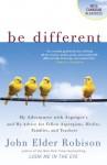Be Different: Adventures of a Free-Range Aspergian - John Elder Robison