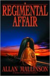 A Regimental Affair - Allan Mallinson