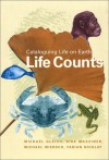 Life Counts: Cataloguing Life on Earth - Michael Gleich, Michael Miersch, Dirk Maxeiner, Fabian Nicolay, Steven Rendall