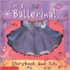 I'm a Ballerina!: Storybook and Tutu - Kirsten Hall, Anne Kennedy