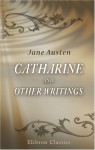 Catharine And Other Writings - Jane Austen