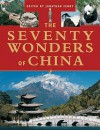 The Seventy Wonders of China - Jonathan Fenby