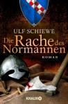 Die Rache des Normannen: Roman (Knaur TB) - Ulf Schiewe
