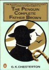 The Penguin Complete Father Brown - G.K. Chesterton