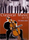 Classical Music on CD (Rough Guide) - Jonathan Buckley, Matthew Boyden, Matthew Rye, Simon Broughton, Joe Staines, Gavin Thomas, Jonathan Webster, Sophie Fuller, Stephen Jackson