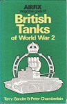 British Tanks of World War 2 - Terry Gander, Peter Chamberlain