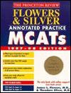 Flowers & Silver Annotated Practice MCAT, 1997-98 (Annual) - John Katzman