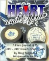 Heart and Spirit - The Toronto Maple Leafs of 2001-2002 - A Fan's Journal - Doug Magwood, Ron Ellis