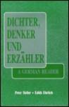 Dichter, Denker Und Erzahler: A German Reader - Peter Heller, Edith Ehrlich