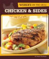 Weber's On the Grill: Chicken & Sides: Over 100 Fresh, Great Tasting Recipes - Jamie Purviance
