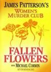 Fallen Flowers - James Patterson, Michael Corwin