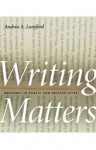Writing Matters: Rhetoric in Public and Private Lives - Andrea A. Lunsford, Caren Town