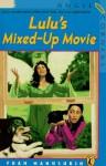 Lulu's Mixed-Up Movie - Fran Manushkin