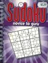 Sudoku: Novice To Guru - Hinkler Books