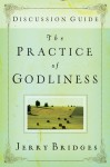 The Practice of Godliness Discussion Guide (Pamphlet) - Jerry Bridges, Jerry Bridges, James Downing