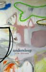 Undersleep - Julie Doxsee