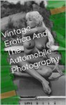 Vintage Erotica and The Automobile Photography - Colin Jones
