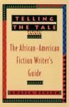 Telling the Tale: The African-American Fiction Writer's Guide - Angela Benson