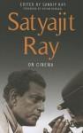Satyajit Ray on Cinema - Satyajit Ray, Sandip Ray