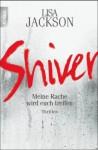 Shiver: Meine Rache wird euch treffen - Lisa Jackson, Franziska Pigulla