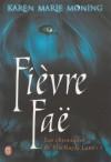 Les chroniques de Mackayla Lane - Tome 3: Fièvre Faë (French Edition) - Karen Marie Moning, Cécile Desthuilliers