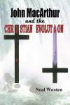 John MacArthur and the Christian Evolution - Neal Wooten