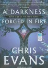 A Darkness Forged in Fire: Book One of the Iron Elves - Chris Evans, Michael Kramer