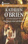 The Ranch She Left Behind - Kathleen O'Brien