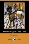 A Double Buggy at Lahey Creek (Dodo Press) - Henry Lawson