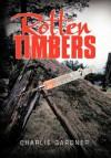 Rotten Timbers - Charlie Gardner
