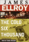 The Cold Six Thousand - James Ellroy, Craig Wasson