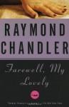 Farewell, My Lovely: A Novel - Raymond Chandler