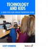 Technology and Kids: A High-Tech and Online Parenting Guide - Scott Steinberg, Johner Riehl