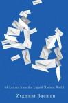 44 Letters from the Liquid Modern World - Zygmunt Bauman