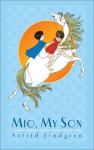 Mio, My Son - Astrid Lindgren, Ilon Wikland, Jill M. Morgan