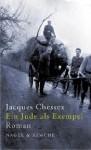 Ein Jude Als Exempel Roman - Jacques Chessex, Grete Osterwald