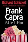 Frank Capra: a Life in Film - Richard Schickel