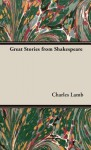 Great Stories from Shakespeare - Charles Lamb