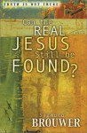 Can the Real Jesus Still Be Found? - Sigmund Brouwer