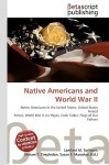Native Americans and World War II - Lambert M. Surhone, VDM Publishing, Susan F. Marseken
