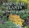 Essential Plants for the Garden: An Illustrated Guide to Identifying and Growing Over 1000 Plants - Richard Bird, Jonathan Buckley