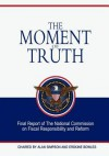 The Moment of Truth - The National Commission on Fiscal Respon, Alan Simpson, Erskine Bowles