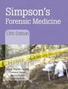 Simpson's Forensic Medicine, 13th Edition - Jason Payne-James, Richard Jones, Steven B. Karch, John Manlove