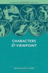 Characters And Viewpoint (Writer's Workshop) - Orson Scott Card