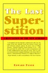 The Last Superstition: A Refutation of the New Atheism - Edward Feser