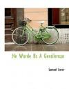 He Worde Bs a Gentileman - Samuel Lover
