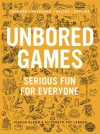 UNBORED Games: The Essential Guide - Joshua Glenn, Elizabeth Foy Larsen, Tony Leone